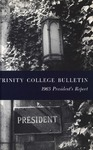 Trinity College Bulletin, 1962-1963 (Report of the President) by Trinity College