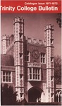 Trinity College Bulletin, 1971-1972 (Catalogue Issue) by Trinity College