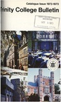 Trinity College Bulletin, 1972-1973 (Catalogue Issue) by Trinity College