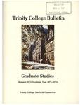 Trinity College Bulletin, 1973-1974 (Graduate Studies)