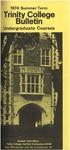 Trinity College Bulletin, 1974 (Summer Term)