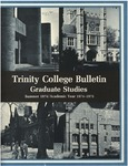 Trinity College Bulletin, 1974-1975 (Graduate Studies) by Trinity College