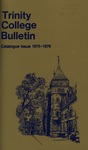Trinity College Bulletin, 1975-1976 (Catalogue Issue)