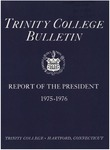 Trinity College Bulletin, 1975-1976 (Report of the President)