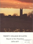 Trinity College Bulletin, 1976-1977 (Report of the President)