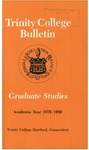 Trinity College Bulletin, 1979-1980 (Graduate Studies) by Trinity College