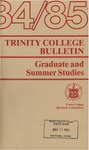 Trinity College Bulletin, 1984-1985 (Graduate Studies) by Trinity College