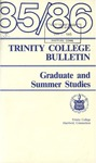 Trinity College Bulletin, 1985-1986 (Graduate Studies) by Trinity College
