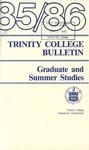 Trinity College Bulletin, 1985-1986 (Graduate Studies)