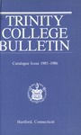 Trinity College Bulletin, 1985-1986 (Catalogue Issue)