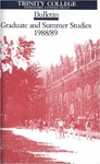 Trinity College Bulletin, 1988-1989 (Graduate Studies) by Trinity College