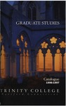 Trinity College Bulletin, 1996-1997 (Graduate Studies Catalogue)