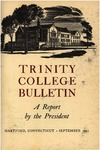 Trinity College Bulletin, 1951 (President's Report) by Trinity College