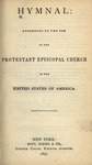 Hymnal : according to the use of the Protestant Episcopal Church in the United States of America.