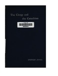 The clergy and the Catechism : being an attempt to adapt the