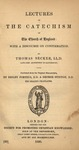 Lectures on the catechism of the Church of England : with a discourse on confirmation