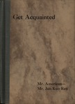 Get acquainted, Mr. American - Mr. Jun Kuo Ren : a study under the auspieces of the China Society of America /