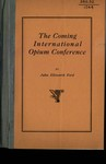 The coming international opium conference by Julia Ellsworth Ford