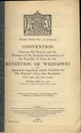 Convention between His Majesty and the President of the national government of the Republic of China for the rendition of Weihaiwei