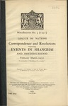 Correspondence and Resolutions respecting events in Shanghai and neighbourhood February-March, 1932.