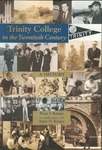 Trinity College in the Twentieth Century: a History